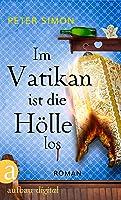 Im Vatikan Ist Die Hölle Los: Kriminalroman