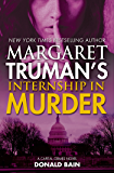 Margaret Truman's Internship in Murder: A Capital Crimes Novel