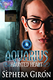 Aquarius Haunted Heart: Book Two of the Witch Upon a Star Series