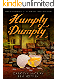 Humpty Dumpty: The killer wants us to put him back together again: A hard-boiled mystery. Definitely not for the faint of heart! (Book 1 of the Nursery Rhyme Murders Series)