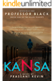 Kansa: (Book 1 - The Killer Trilogy) The Professor Black Series