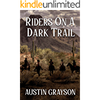 Riders on a Dark Trail: A Historical Western Adventure Book