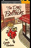 The Dog's BoIIocks (Comedy Romance) (English Edition)