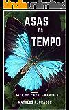ASAS DO TEMPO (TEORIA DO CAOS Livro 1)