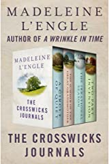 The Crosswicks Journals: A Circle of Quiet, The Summer of the Great-Grandmother, The Irrational Season, and Two-Part Invention Kindle Edition