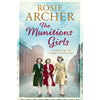 The Munitions Girls: The Bomb Girls 1: a gripping saga of love, friendship and betrayal (English Edition)