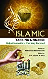 Islamic Banking & Finance Fiqh eConomics Is The way Forward