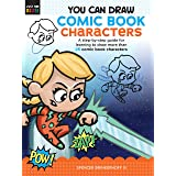 You Can Draw Comic Book Characters: A step-by-step guide for learning to draw more than 25 comic book characters