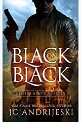 Black On Black: A Quentin Black Paranormal Mystery (Quentin Black Mystery Book 3) Kindle Edition