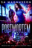 Postmortem (Medicine and Magic Book 2)