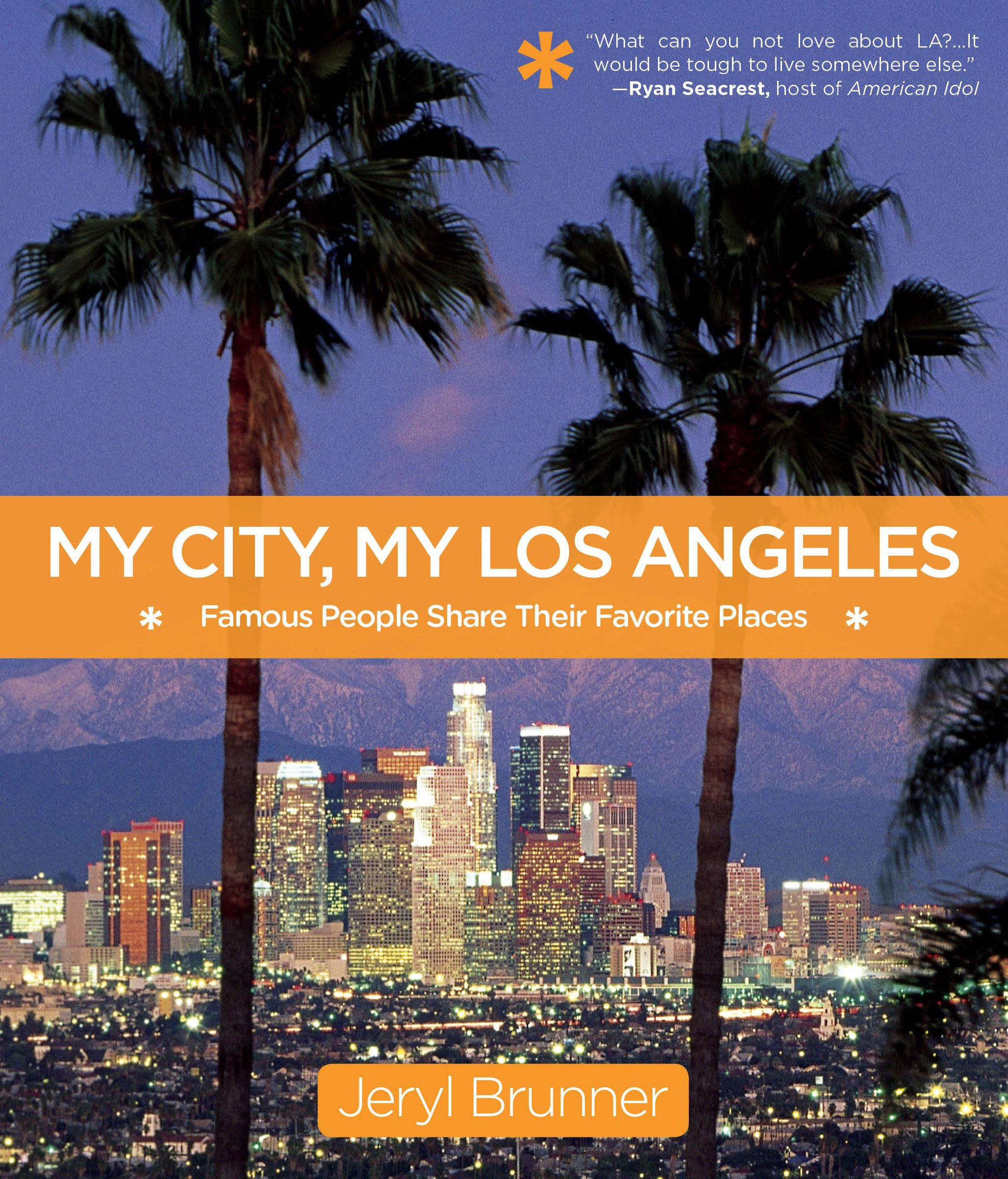 My City, My Los Angeles: Famous People Share Their Favorite Places ...