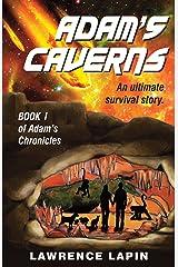 Adam's Caverns (Adam's Chronicles Book 1) Kindle Edition