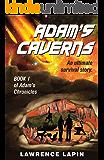 Adam's Caverns (Adam's Chronicles Book 1)