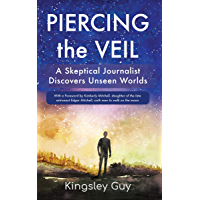 Piercing the Veil: A Skeptical Journalist Discovers Unseen Worlds book cover