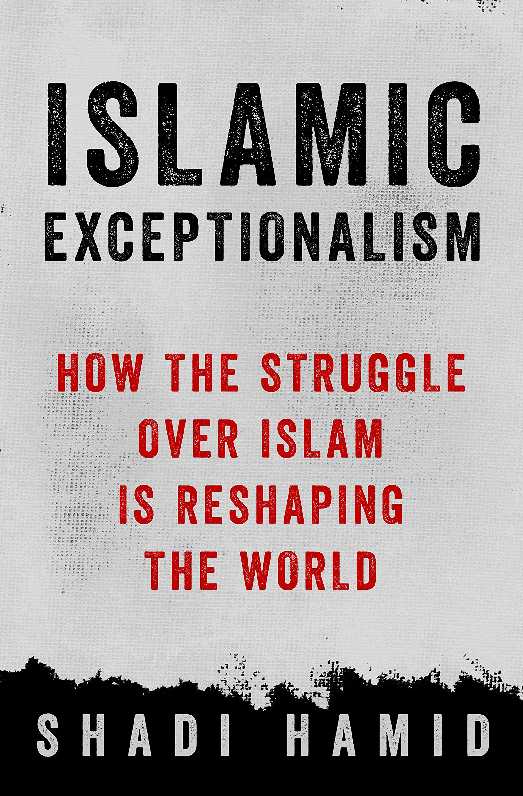 An experiment with the different world religions a clear and empty - Islamic Exceptionalism How The Struggle Over Islam Is Reshaping The World Shadi Hamid 9781250061010 Amazon Com Books