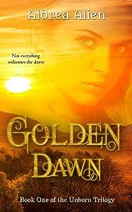 Golden Dawn (Unborn Trilogy Book 1)
