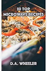 50 Microwave Recipes (Quick and easy, microwave cookbook) Kindle Edition
