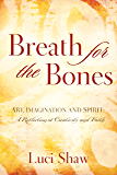 Breath for the Bones: Art, Imagination and Spirit:  A Reflection on Creativity and Faith