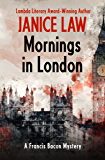 Mornings in London (The Francis Bacon Mysteries Book 6)