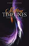 Shifting Timelines: Co-Create an Extraordinary Life