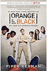 Orange Is the New Black: My Year in a Women's Prison Kindle Edition