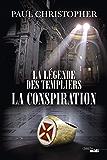 La Légende des templiers - La conspiration