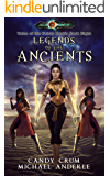 Legends Of The Ancients: Age Of Magic - A Kurtherian Gambit Series (Tales of the Feisty Druid Book 8)