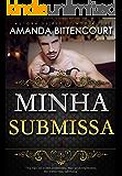 Minha Submissa (Trilogia A Submissa Livro 1)