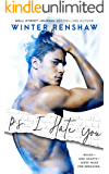P.S. I Hate You (PS Series Book 1)