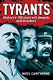 Tyrants: History's 100 Most Evil Despots and Dictators