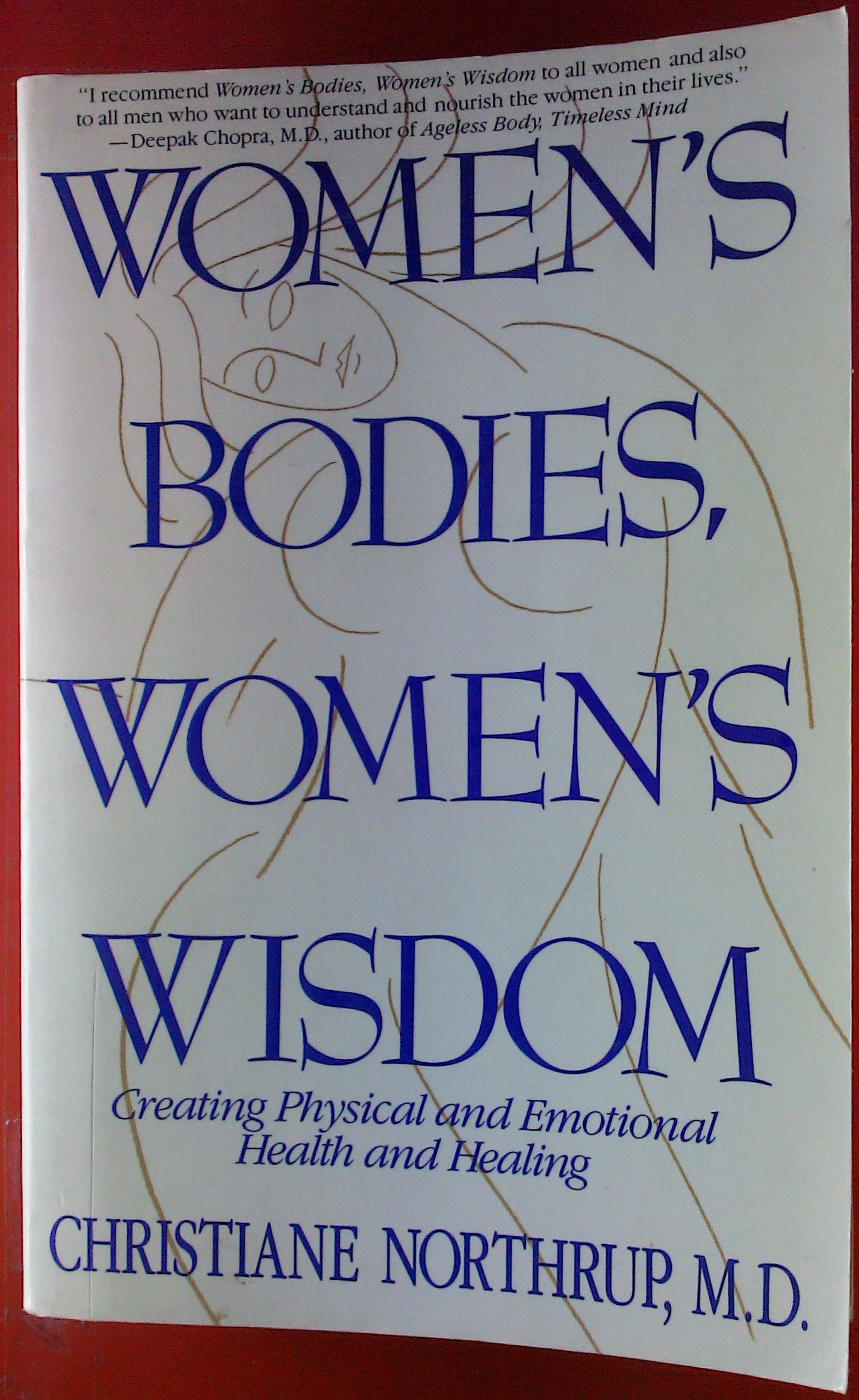 Women's Bodies, Women's Wisdom: Creating Physical  And Emotional Health, Northrup M.D., Christiane; Northrup, Christiane