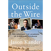 Outside the Wire: Ten Lessons I've Learned in Everyday Courage