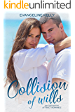 Collision of Wills: An Opposites Attract Christian Romance (California Elite)