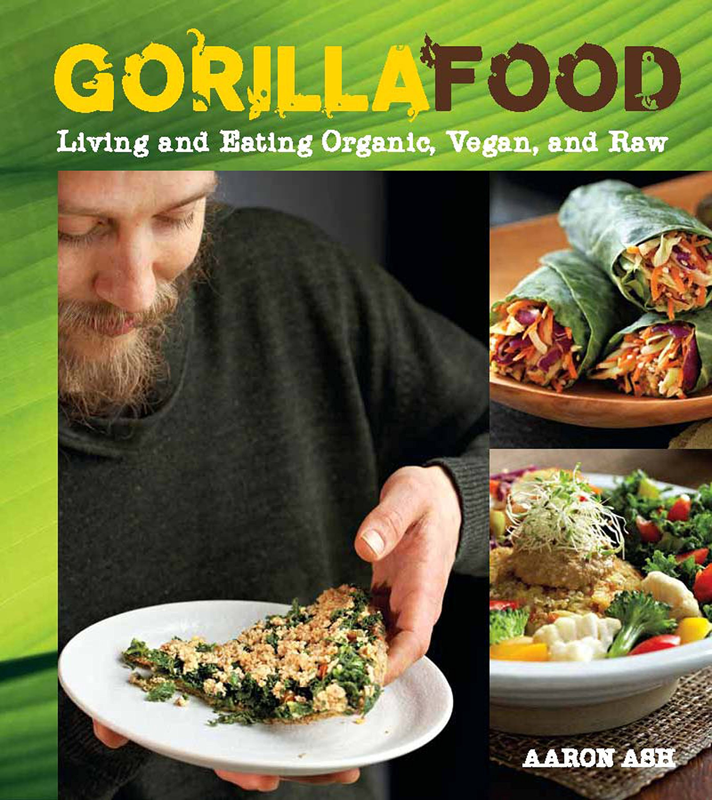 Gorilla food living and eating organic vegan and raw aaron ash gorilla food living and eating organic vegan and raw aaron ash 9781551524702 amazon books forumfinder Image collections