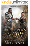 The Keeper's Vow: A Chosen Novel (The Keepers Book 3)