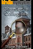 Murder Is Collegiate: A Susan Wiles School House Mystery (A Susan Wiles Schoolhouse Mystery Book 7)