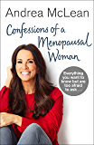 Confessions of a Menopausal Woman: Everything you want to know but are too afraid to ask…