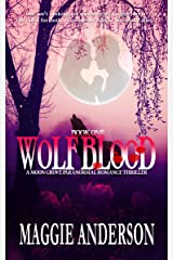 Wolf Blood: A Moon Grove Paranormal Romance Thriller - Book One (Moon Grove Paranormal Romance Thriller Series 1) Kindle Edition