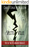 Splitsville (Rise of the Discordant Book 2)