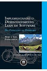Implementando o Desenvolvimento Lean de Software: Do Conceito ao Dinheiro (Portuguese Edition) Kindle Edition