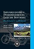 Implementando o Desenvolvimento Lean de Software: Do Conceito ao Dinheiro