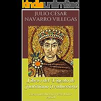 Libro 1 del Digesto de Justiniano (traducción): Ensayo introductorio y texto latino-español (Digesta Iustiniani…