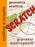 geometria analitica con Scratch: Fare coding mentre si insegna matematica (coding a scuola)