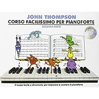 John Thompson's Corso Facilissimo Per Pianoforte: Seconda Parte (Book/CD) [Lingua inglese]