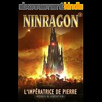 NINRAGON 03 : L'Impératrice de Pierre (NINRAGON – La Série t. 3)