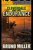 Endurance: A Post-Apocalyptic Survival series (Cloverdale Book 3)