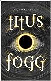 Titus Fogg (The Wyrd Book 1)