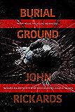 Burial Ground: Writer's Cut (Alex Rourke Book 3)