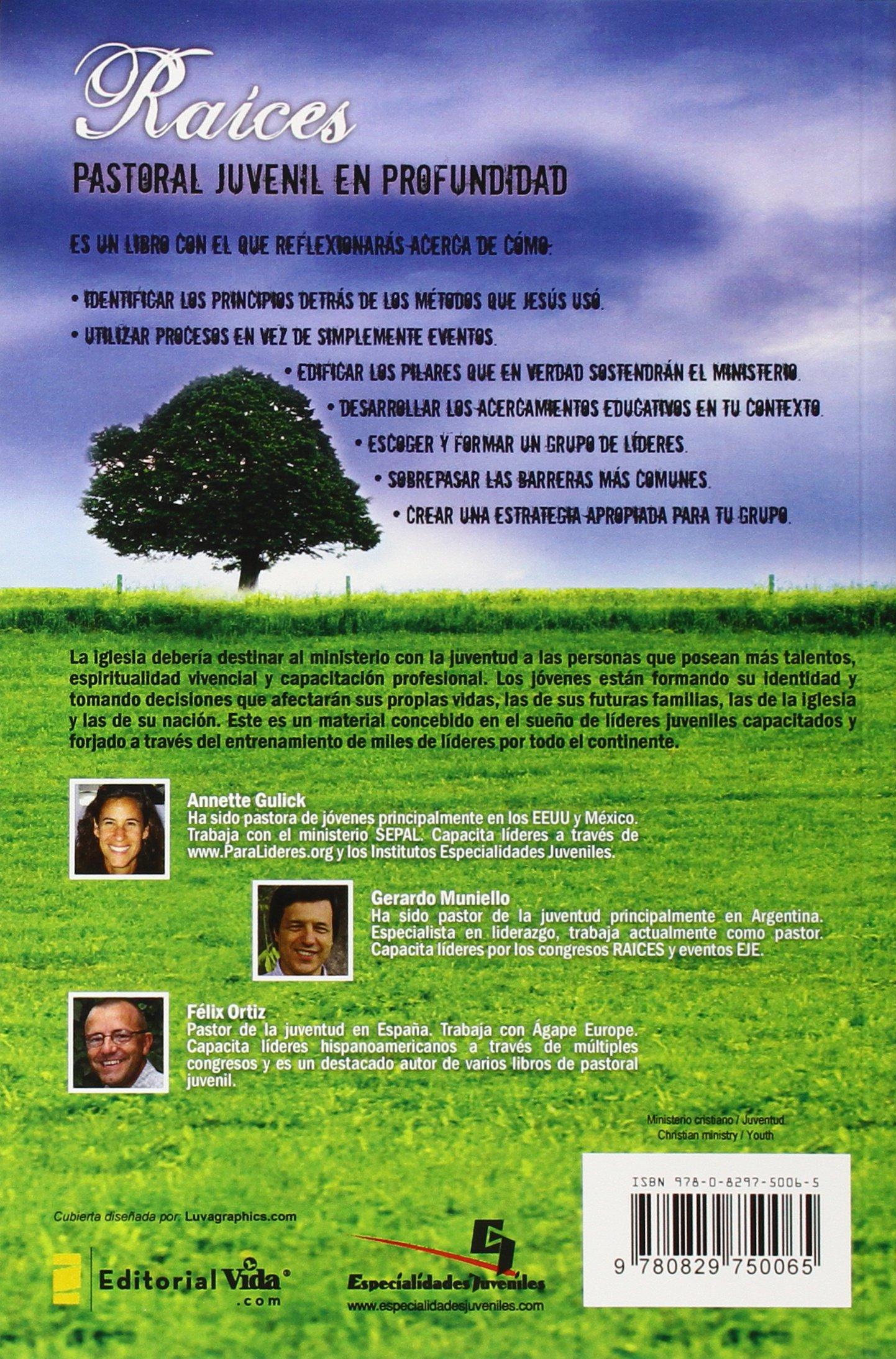 Raices: Pastoral Juvenil en Profundidad Especialidades Juveniles / Lecciones Biblicas Creativas: Amazon.es: Felix Ortiz, Annette Gulick, Gerardo Muniello: ...