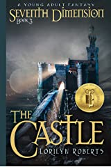 Seventh Dimension - The Castle: A Young Adult Fantasy (Seventh Dimension Series Book 3) Kindle Edition